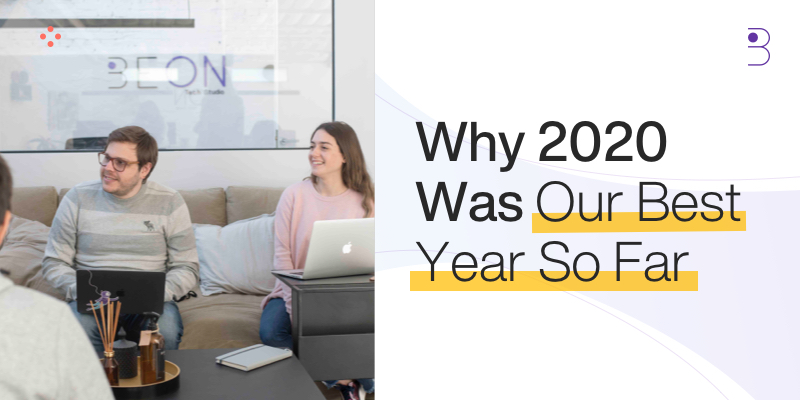 Why 2020 Was Our Best Year So Far